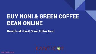 BUY NONI & GREEN COFFEE BEAN ONLINE