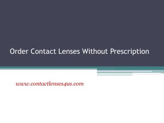 Place Order for Contact Lenses Without Prescription - www.contactlenses4us.com