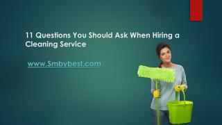 11 Questions You Should Ask When Hiring a Cleaning Service