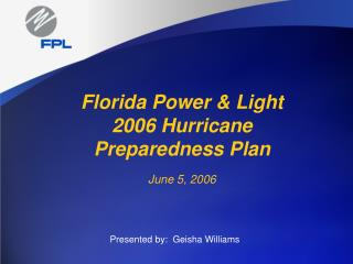 Florida Power  Light 2006 Hurricane  Preparedness Plan  June 5, 2006