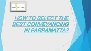 HOW TO SELECT THE BEST CONVEYANCING IN PARRAMATTA?