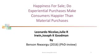 Happiness For Sale; Do Experiential Purchases Make Consumers Happier Than Material Purchases