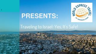 Traveling to Israel: Yes, It's Safe!