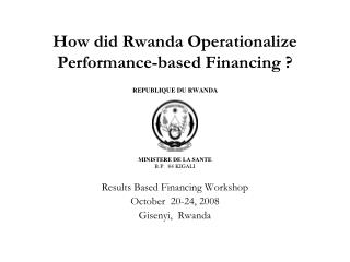 How did Rwanda Operationalize Performance-based Financing