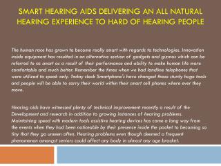 Smart hearing aids delivering an all natural hearing experience to hard of hearing people