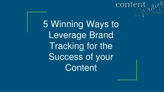 5 Winning Ways to Leverage Brand Tracking for the Success of your Content