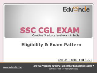 SSC CGL Exam Eligibility & Pattern By Eduncle