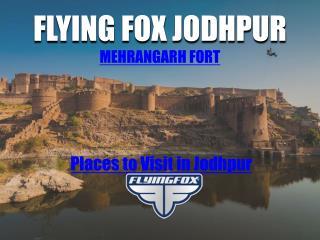 Flying Fox Jodhpur - Mehrangarh Fort - Places to Visit in Jodhpur - Jaipur Places to Visit -Places to Visit in Jaipur