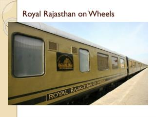 Royal Rajasthan on Wheels