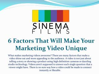 6 factors that will make your marketing video unique