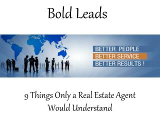 BoldLeads - 9 Things Only a Real Estate Agent Would Understand