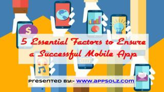5 Essential Factors to Ensure a Successful Mobile App