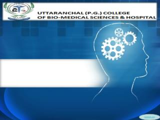 UTTARANCHAL (P.G.) COLLEGE OF BIO-MEDICAL SCIENCES & HOSPITAL || UCBMSH