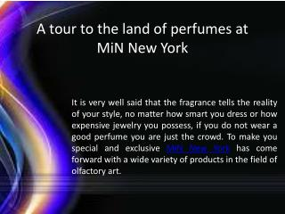 A tour to the land of perfumes at Min New York