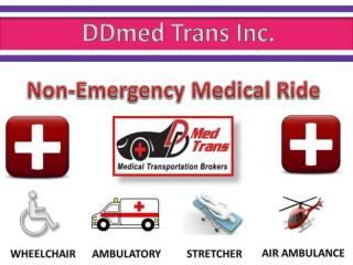 Non emergency medical ride- DDmed Trans