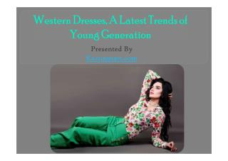 Western Dresses, A Latest Trends of Young Generation