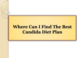 Where Can I Find The Best Candida Diet Plan