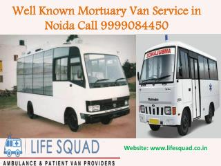 Well known mortuary van service in noida call 9999084450