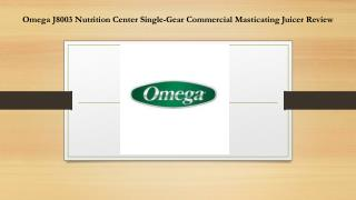 Omega J8003 Nutrition Center Single-Gear Commercial Masticating Juicer Review