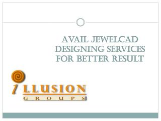 Avail Jewelcad Designing Services For Better Result
