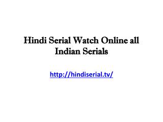 Hindi Serial Watch Online all Indian Serials
