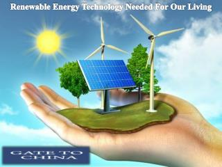 Renewable Energy Technology Needed For Our Living