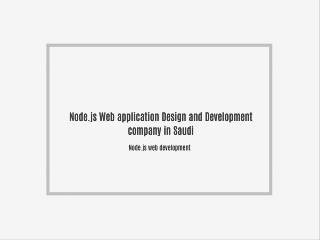 Node.js Web application Design and Development company in Saudi