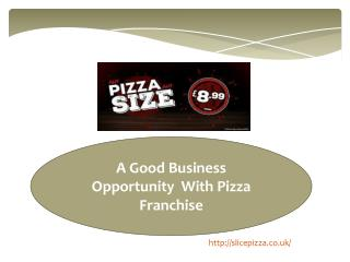 A Good Business  Opportunity  With Pizza Franchise