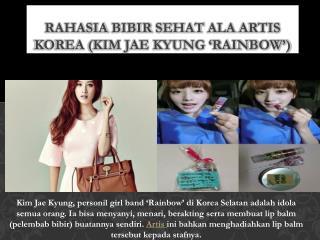 Rahasia Bibir Sehat ala Artis Korea (Kim Jae Kyung 'Rainbow')