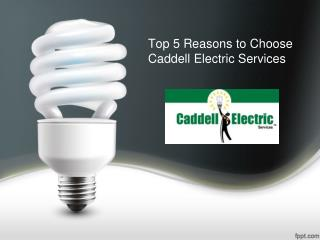 Top 5 Reasons to Choose Caddell Electric Services