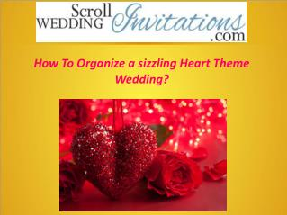How To Organize a sizzling Heart Theme Wedding