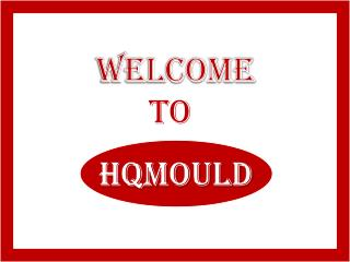 HQMOULD- The Famous China Mould Manufacturer