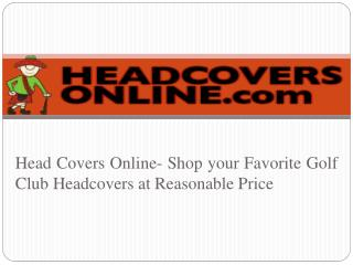 Head Covers Online - Shop your Favorite Golf Club Headcovers at Reasonable Price
