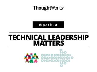 Why Technical Leadership Matters