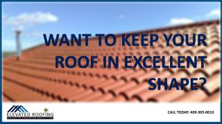 Want to Keep your Roof in Excellent Shape