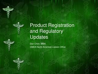 Product Registration and Regulatory Updates