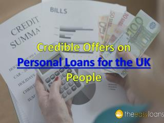 Credible Offers on Personal Loans for the UK People