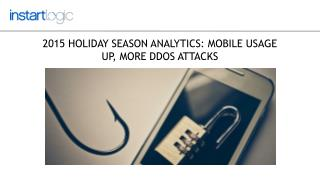 2015 Mobile Usage Trends and DDoS Attacks During Holiday Season