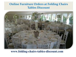 Online Furniture orders at Folding Chairs Tables Discount