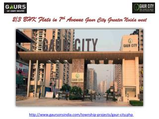 2/3 BHK Flats in 7th Avenue Gaur City Greater Noida west