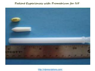 Patient Experiences with Prometrium for IVF