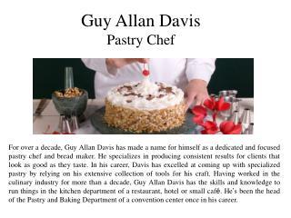 Guy Allan Davis Pastry Chef