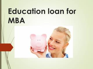 Education loan for MBA : Look before You Leap: How an MBA Can Fuel Your Career Change