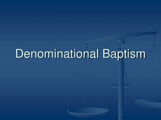 Denominational Baptism