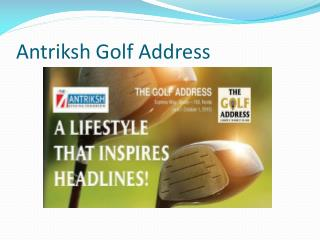 Antriksh Golf Address