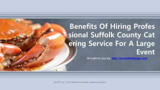 Benefits Of Hiring Professional Suffolk County Catering Service For A Large Event