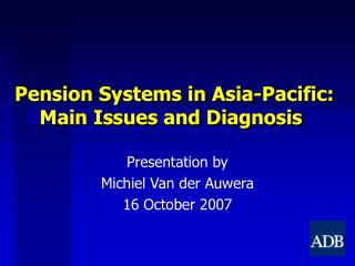 Pension Systems in Asia-Pacific: Main Issues and Diagnosis