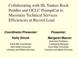 Collaborating with III, Yankee Book Peddler and OCLC PromptCat to Maximize Technical Services Efficiencies at Record Loa