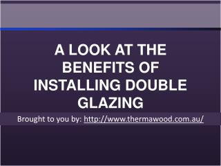A LOOK AT THE BENEFITS OF INSTALLING DOUBLE GLAZING