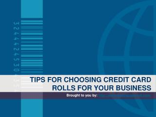 TIPS FOR CHOOSING CREDIT CARD ROLLS FOR YOUR BUSINESS